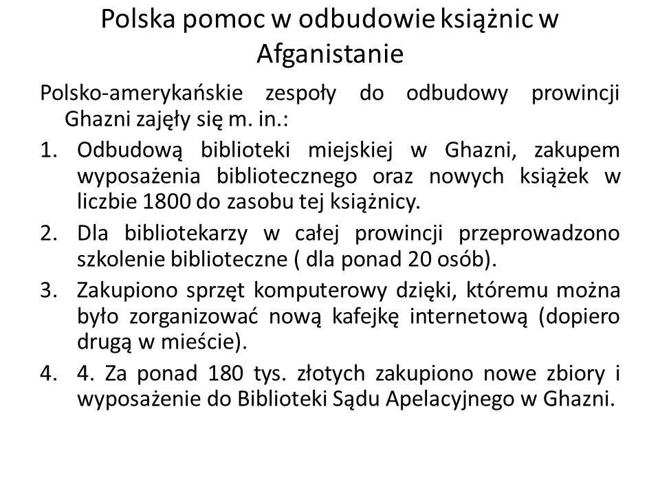 Polska pomoc w odbudowie książnic w Afganistanie Polsko-amerykańskie zespoły do odbudowy prowincji Ghazni zajęły się m.