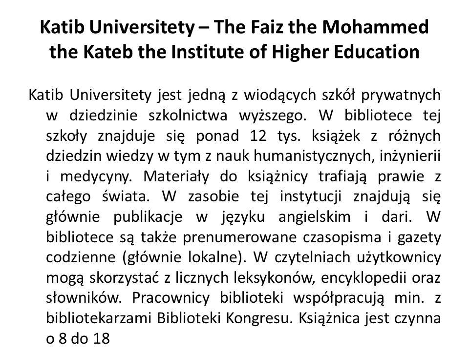Katib Universitety – The Faiz the Mohammed the Kateb the Institute of Higher Education Katib Universitety jest jedną z wiodących szkół prywatnych w dziedzinie szkolnictwa wyższego.