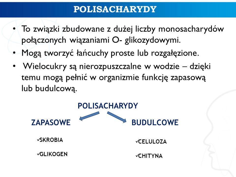 POLISACHARYDY To związki zbudowane z dużej liczby monosacharydów połączonych wiązaniami O- glikozydowymi. Mogą tworzyć łańcuchy proste lub rozgałęzion