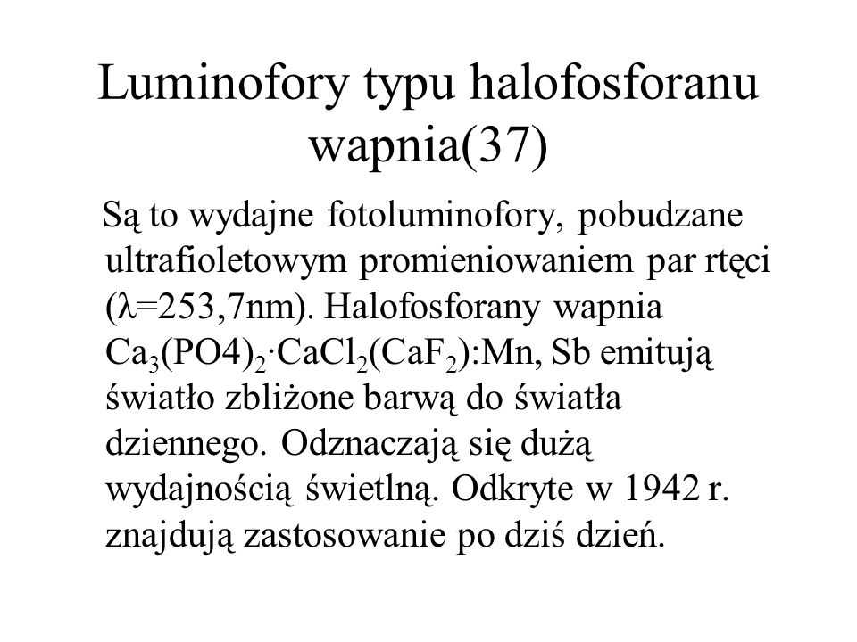 Luminofory selenkowe(36) Oparte o głównie o selenek cynku ZnSe oraz kadmu CdSe są elektroluminoforami. Stosowane w pierwszych półprzewodnikowych wyświ