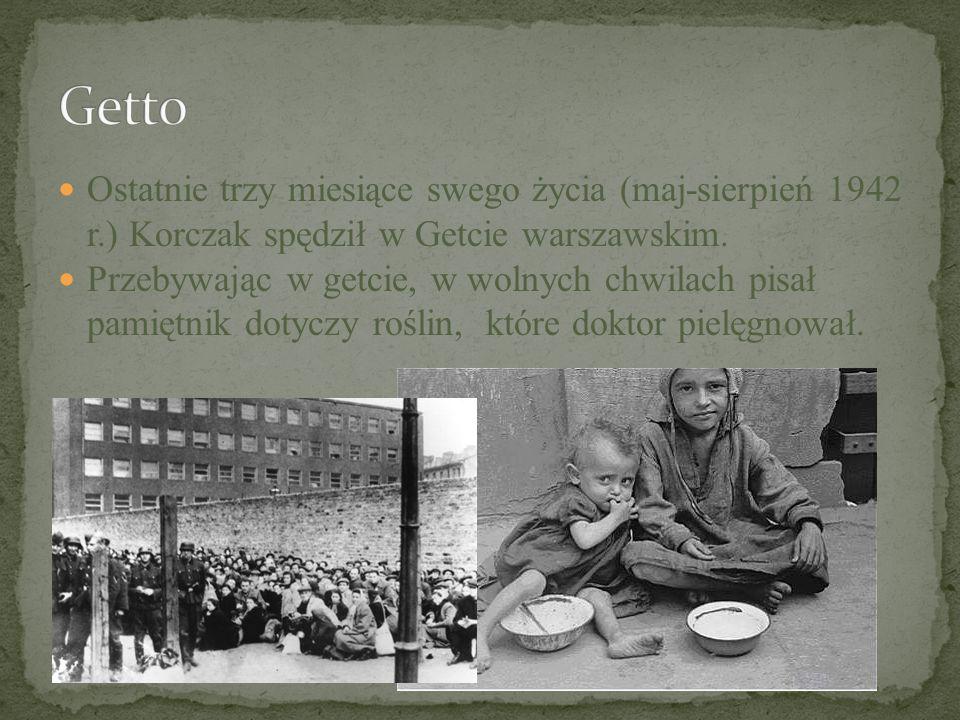 Ostatnie trzy miesiące swego życia (maj-sierpień 1942 r.) Korczak spędził w Getcie warszawskim.