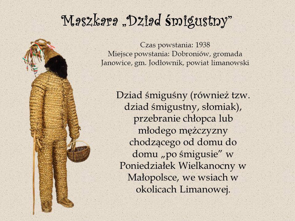 """Maszkara """"Dziad ś migustny"""" Czas powstania: 1938 Miejsce powstania: Dobroniów, gromada Janowice, gm. Jodłownik, powiat limanowski Dziad śmiguśny (równ"""