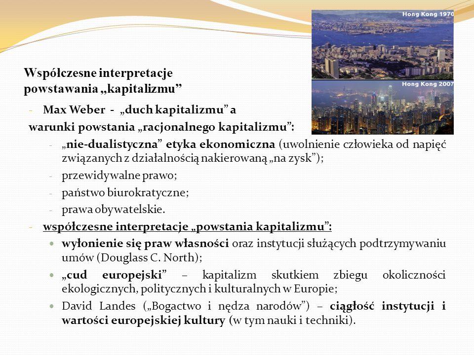 """Współczesne interpretacje powstawania """"kapitalizmu"""" - Max Weber - """"duch kapitalizmu"""" a warunki powstania """"racjonalnego kapitalizmu"""": - """"nie-dualistycz"""