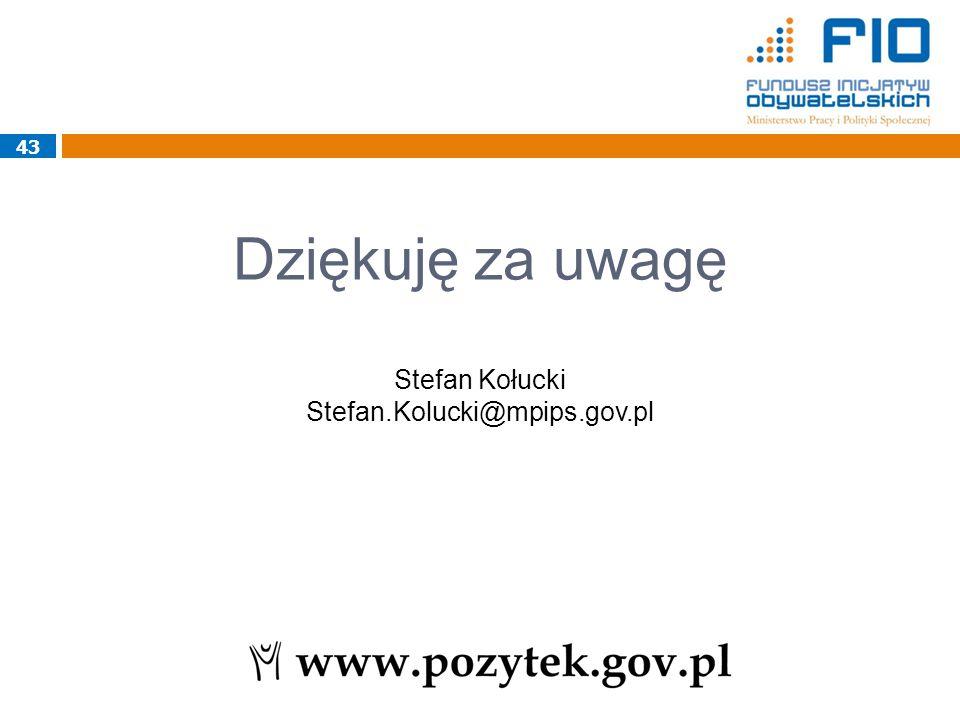 Dziękuję za uwagę Stefan Kołucki Stefan.Kolucki@mpips.gov.pl 43