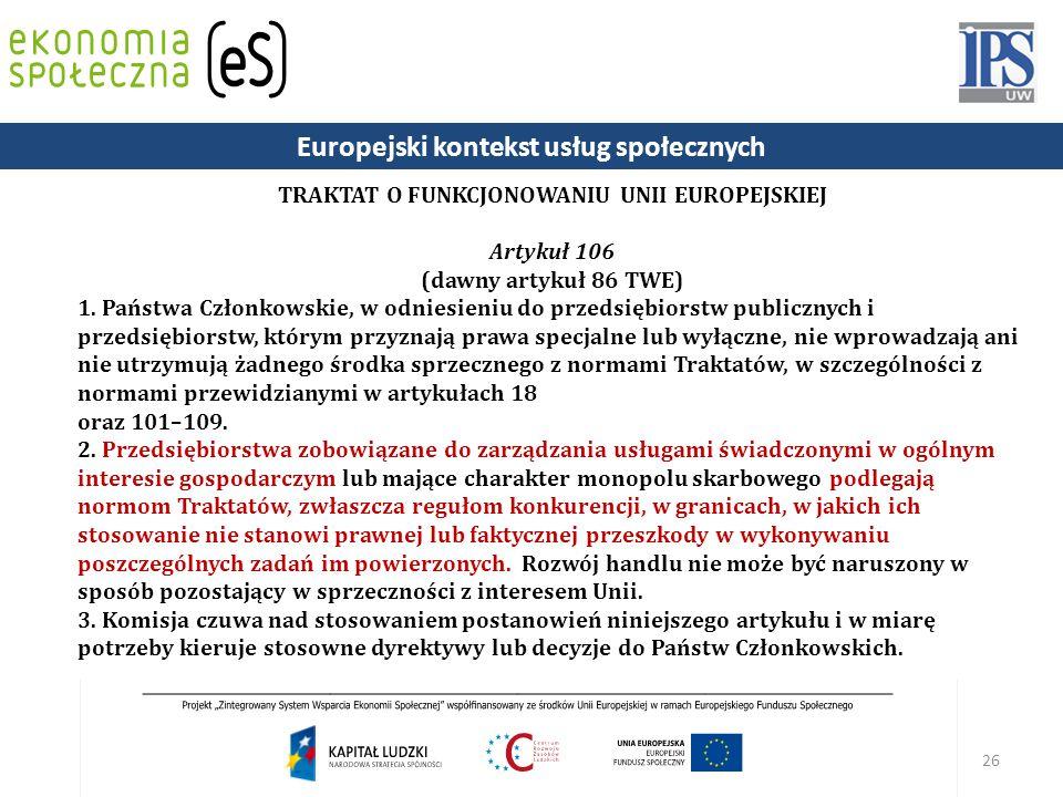 26 TRAKTAT O FUNKCJONOWANIU UNII EUROPEJSKIEJ Artykuł 106 (dawny artykuł 86 TWE) 1.