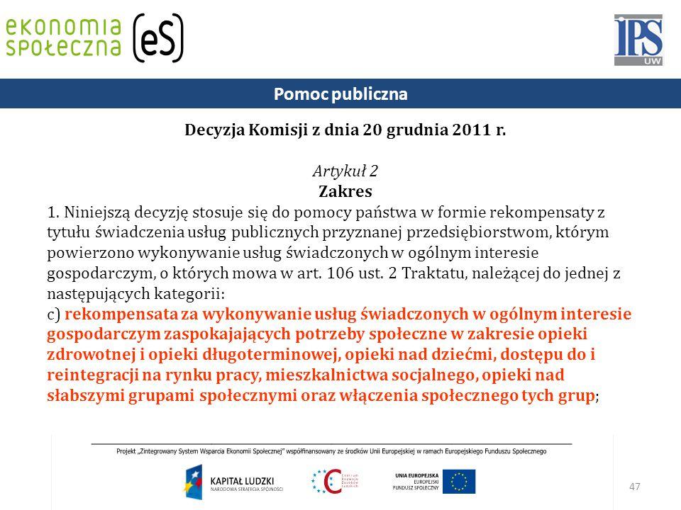 47 Decyzja Komisji z dnia 20 grudnia 2011 r.Artykuł 2 Zakres 1.