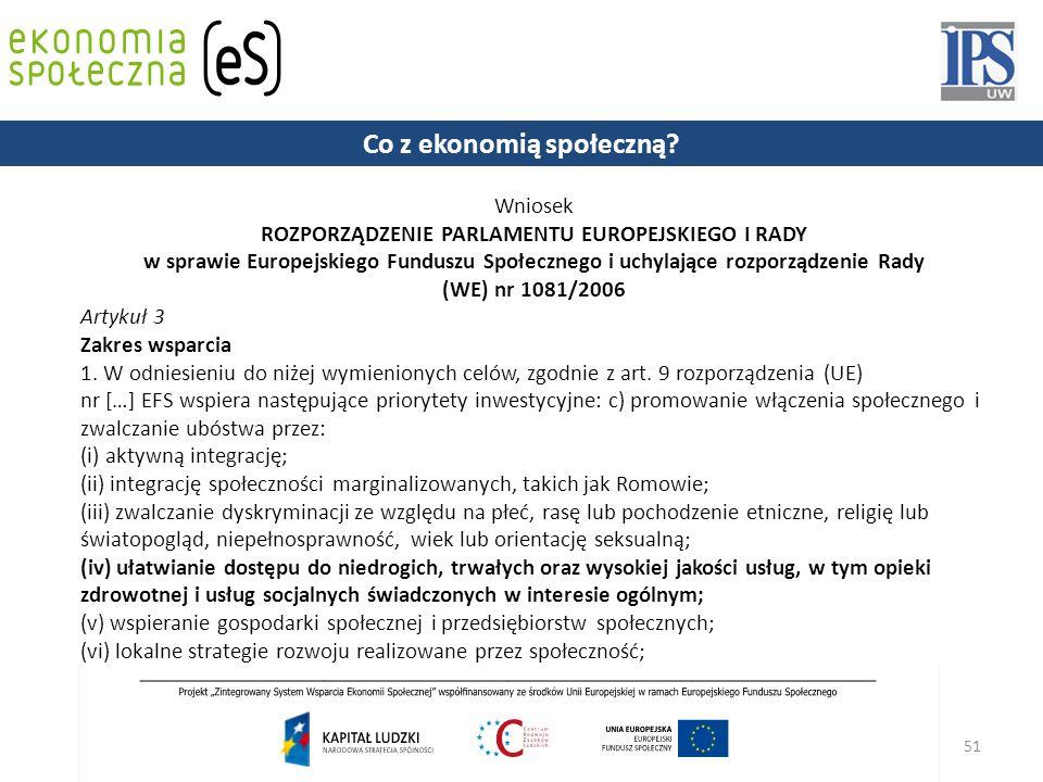 51 Wniosek ROZPORZĄDZENIE PARLAMENTU EUROPEJSKIEGO I RADY w sprawie Europejskiego Funduszu Społecznego i uchylające rozporządzenie Rady (WE) nr 1081/2006 Artykuł 3 Zakres wsparcia 1.