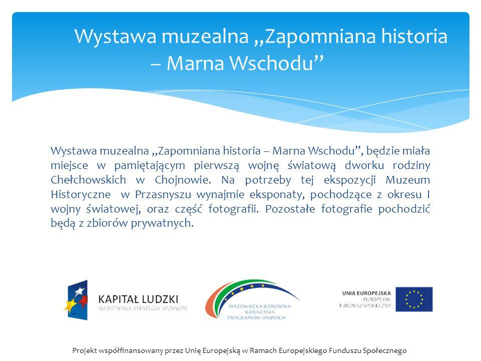 """Wystawa muzealna """"Zapomniana historia – Marna Wschodu , będzie miała miejsce w pamiętającym pierwszą wojnę światową dworku rodziny Chełchowskich w Chojnowie."""