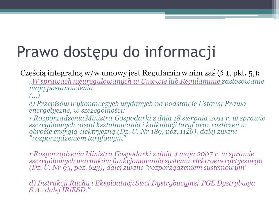 Prawo dostępu do informacji Częścią integralną w/w umowy jest Regulamin w nim zaś (§ 1, pkt.