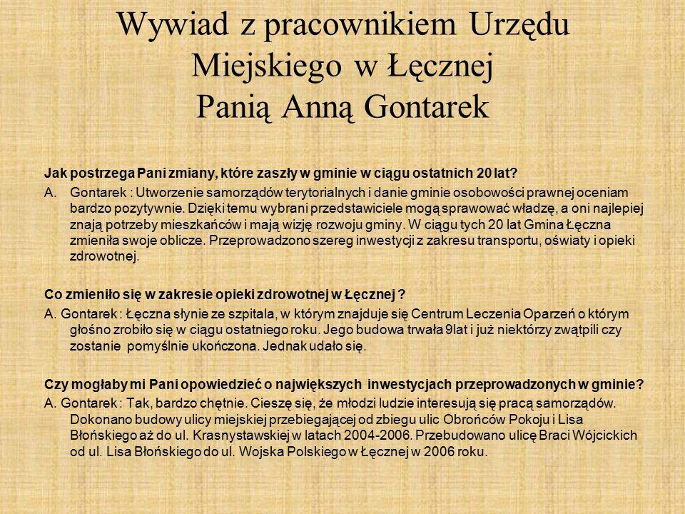 Wywiad z pracownikiem Urzędu Miejskiego w Łęcznej Panią Anną Gontarek Jak postrzega Pani zmiany, które zaszły w gminie w ciągu ostatnich 20 lat.