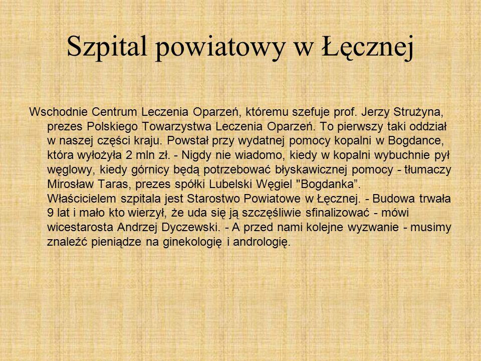 Szpital powiatowy w Łęcznej Wschodnie Centrum Leczenia Oparzeń, któremu szefuje prof.