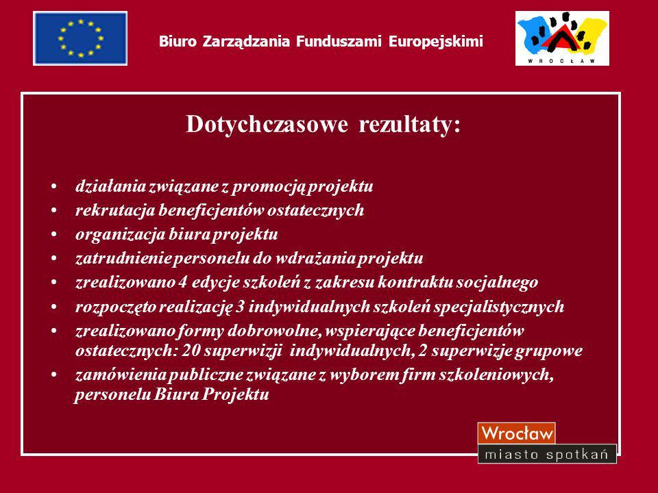 30 Biuro Zarządzania Funduszami Europejskimi Dotychczasowe rezultaty: działania związane z promocją projektu rekrutacja beneficjentów ostatecznych org
