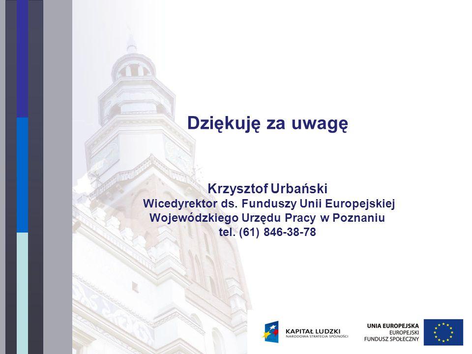 Dziękuję za uwagę Krzysztof Urbański Wicedyrektor ds.