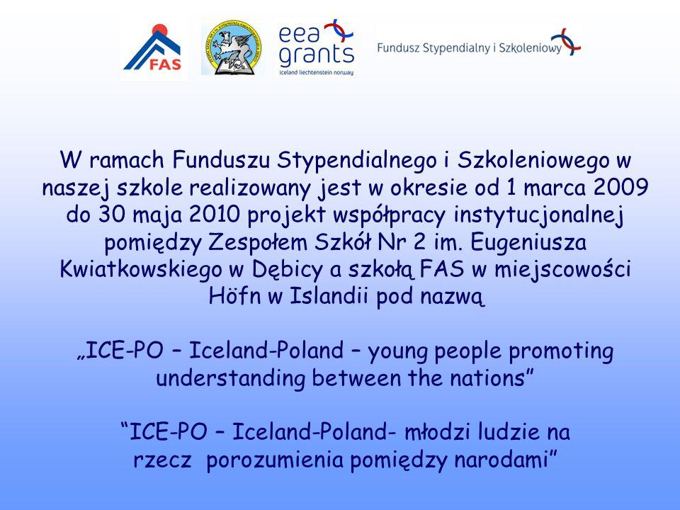 Wybierz numer slajdu W ramach Funduszu Stypendialnego i Szkoleniowego w naszej szkole realizowany jest w okresie od 1 marca 2009 do 30 maja 2010 projekt współpracy instytucjonalnej pomiędzy Zespołem Szkół Nr 2 im.