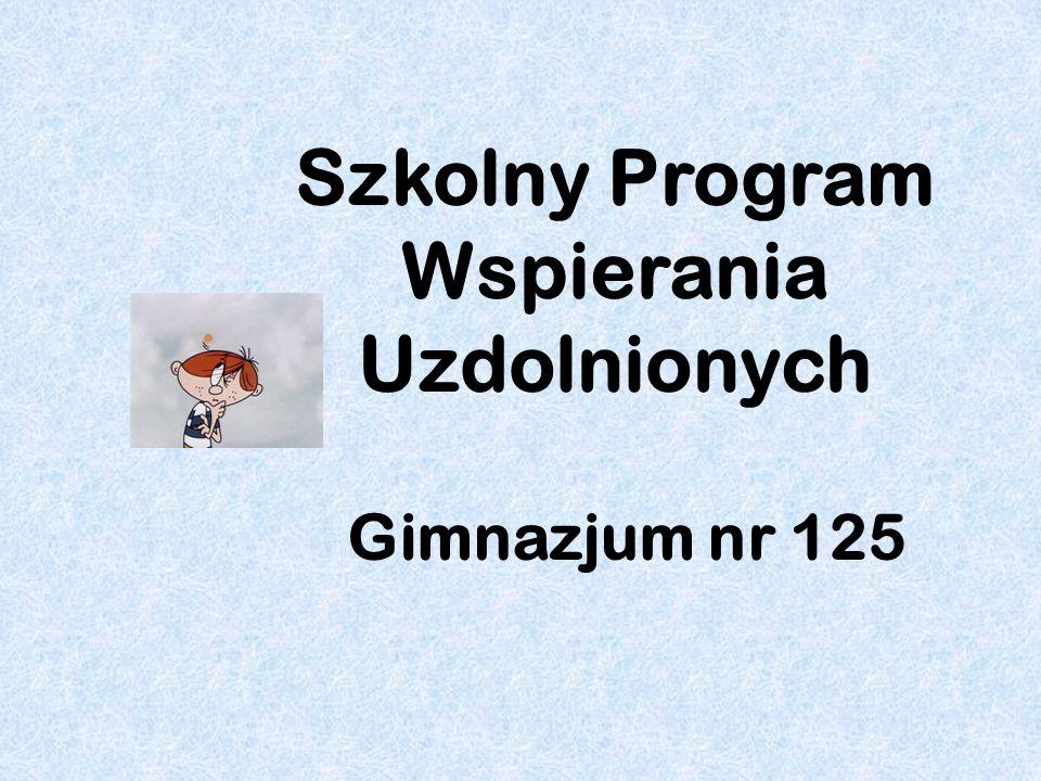 Szkolny Program Wspierania Uzdolnionych Gimnazjum nr 125