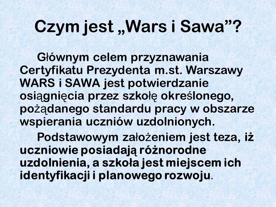 Jeste ś my jedn ą ze 142 szkó ł w Warszawie posiadaj ą c ą Certyfikat Wars i Sawa.