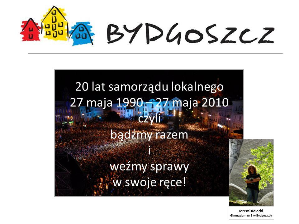 20 lat samorządu lokalnego 27 maja 1990 – 27 maja 2010 czyli bądźmy razem i weźmy sprawy w swoje ręce.