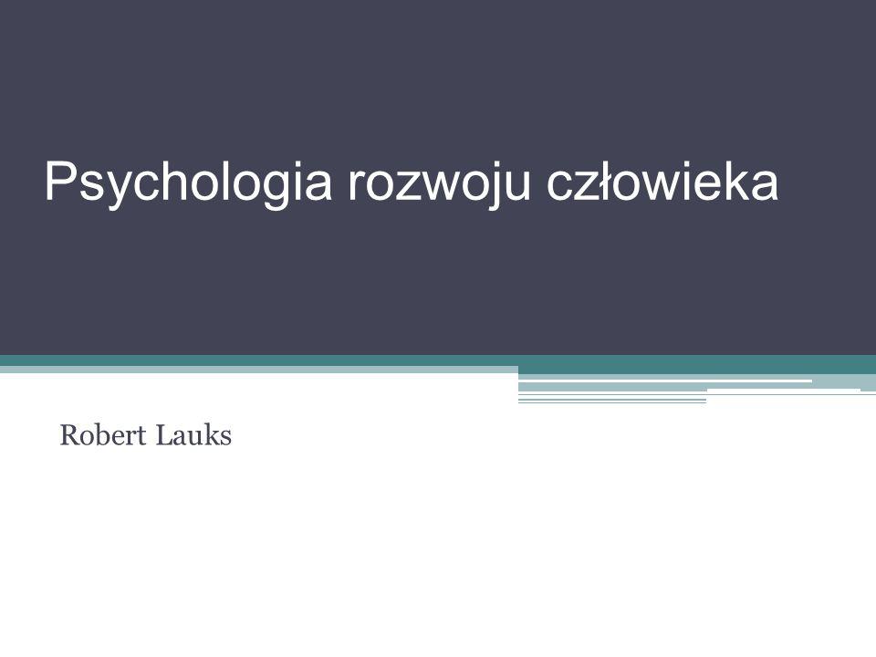 Psychologia rozwoju człowieka Robert Lauks