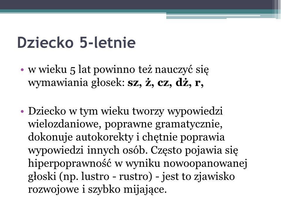Mowa dziecka 4-letniego w wieku 4 lat powinno też nauczyć się wymawiania głosek: s, z, c, dz, W mowie nadal pojawiają się neologizmy, choć coraz rzadziej.