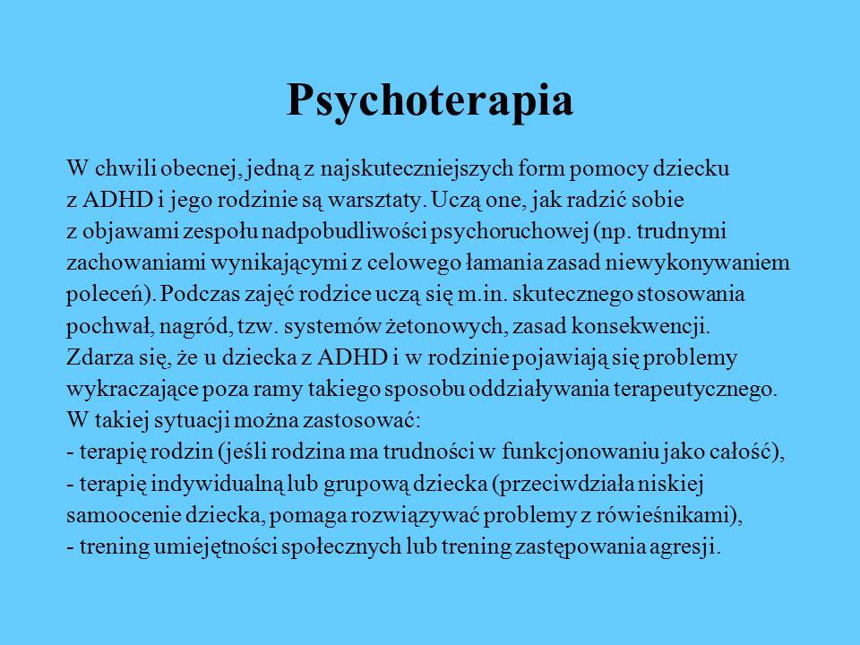 Psychoterapia W chwili obecnej, jedną z najskuteczniejszych form pomocy dziecku z ADHD i jego rodzinie są warsztaty.
