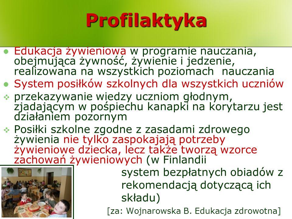 Profilaktyka Edukacja żywieniowa w programie nauczania, obejmująca żywność, żywienie i jedzenie, realizowana na wszystkich poziomach nauczania System