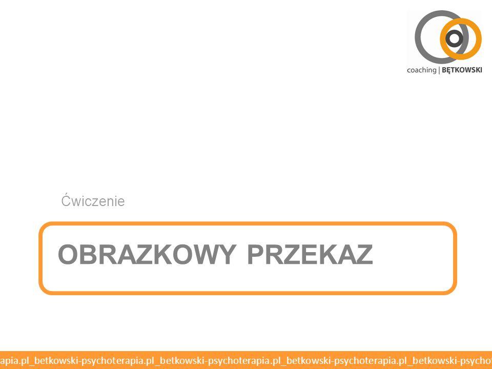 betkowski-psychoterapia.pl_betkowski-psychoterapia.pl_betkowski-psychoterapia.pl_betkowski-psychoterapia.pl_betkowski-psychoterapia.pl OBRAZKOWY PRZEKAZ Ćwiczenie
