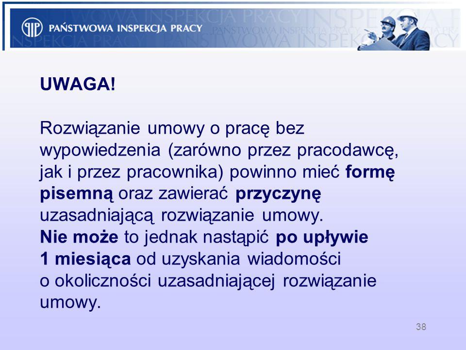 UWAGA! Rozwiązanie umowy o pracę bez wypowiedzenia (zarówno przez pracodawcę, jak i przez pracownika) powinno mieć formę pisemną oraz zawierać przyczy