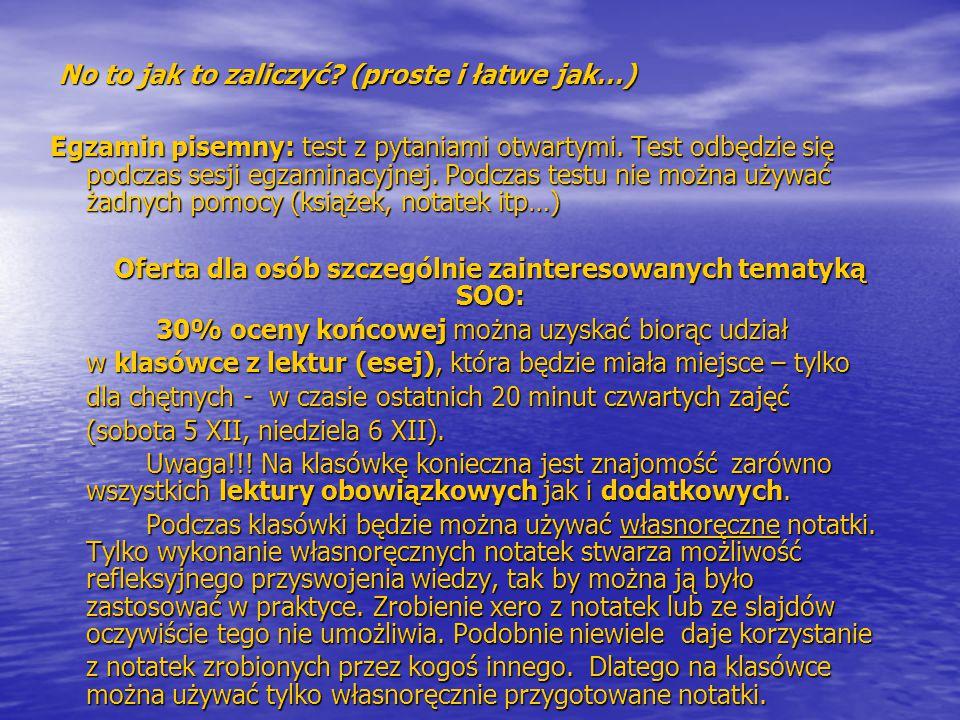 Lektury ( nie da rady… obowiązkowe…) pozycje książkowe (trzeba znać treść całości):  Bartkowiak, G.