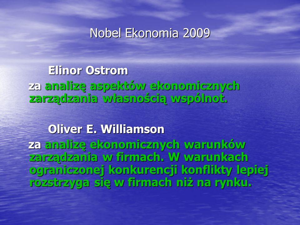 Nobel Ekonomia 2009 Elinor Ostrom Elinor Ostrom za analizę aspektów ekonomicznych zarządzania własnością wspólnot. za analizę aspektów ekonomicznych z