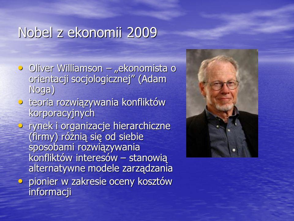 """Nobel z ekonomii 2009 Oliver Williamson – """"ekonomista o orientacji socjologicznej"""" (Adam Noga) Oliver Williamson – """"ekonomista o orientacji socjologic"""