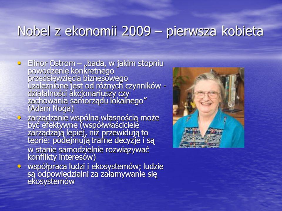 """Nobel z ekonomii 2009 – pierwsza kobieta Elinor Ostrom – """"bada, w jakim stopniu powodzenie konkretnego przedsięwzięcia biznesowego uzależnione jest od"""