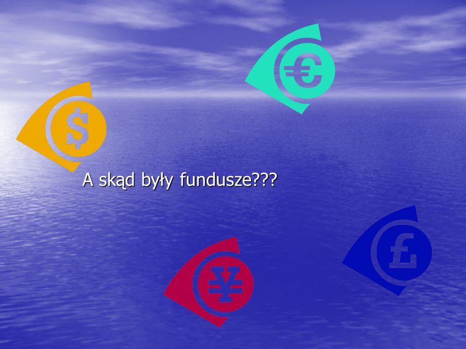 A skąd były fundusze???