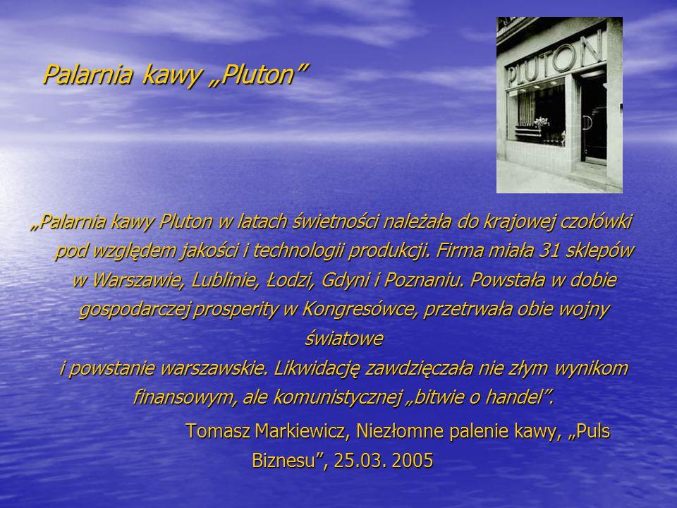 """Palarnia kawy """"Pluton"""" """"Palarnia kawy Pluton w latach świetności należała do krajowej czołówki pod względem jakości i technologii produkcji. Firma mia"""