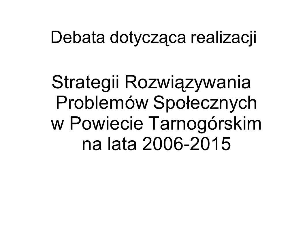 Debata dotycząca realizacji Strategii Rozwiązywania Problemów Społecznych w Powiecie Tarnogórskim na lata 2006-2015