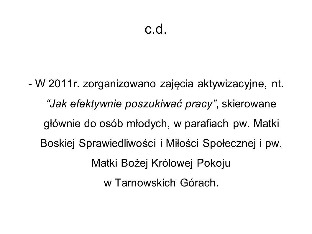 c.d. - W 2011r. zorganizowano zajęcia aktywizacyjne, nt.