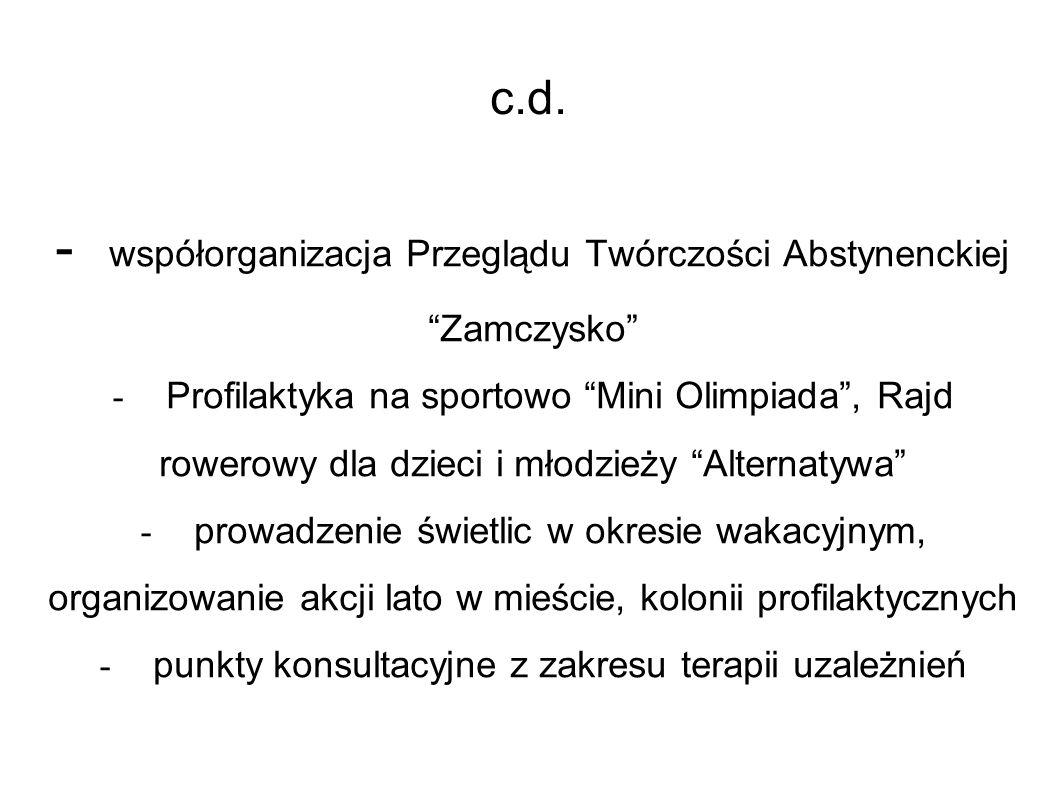 """c.d. - współorganizacja Przeglądu Twórczości Abstynenckiej """"Zamczysko"""" - Profilaktyka na sportowo """"Mini Olimpiada"""", Rajd rowerowy dla dzieci i młodzie"""