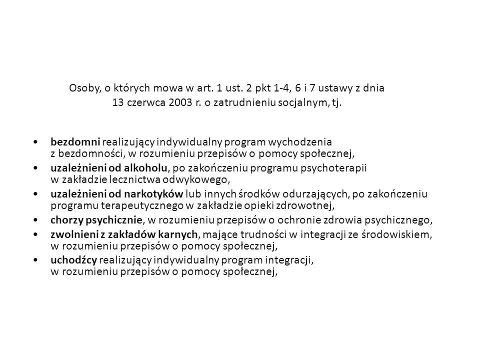 Osoby, o których mowa w art. 1 ust. 2 pkt 1-4, 6 i 7 ustawy z dnia 13 czerwca 2003 r.