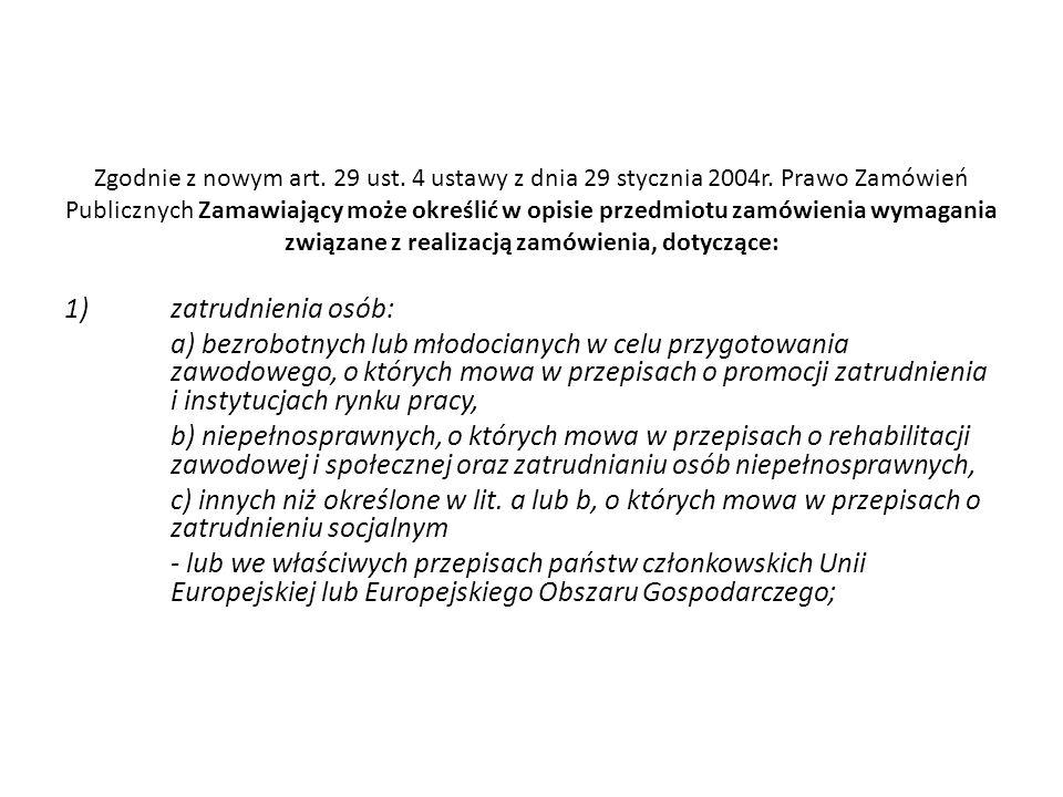 Zgodnie z nowym art. 29 ust. 4 ustawy z dnia 29 stycznia 2004r.