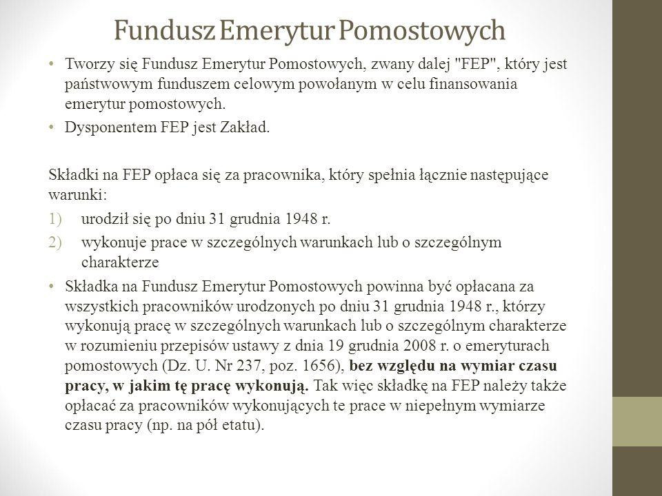 Fundusz Emerytur Pomostowych Tworzy się Fundusz Emerytur Pomostowych, zwany dalej