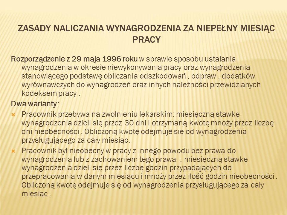 ZASADY NALICZANIA WYNAGRODZENIA ZA NIEPEŁNY MIESIĄC PRACY Rozporządzenie z 29 maja 1996 roku w sprawie sposobu ustalania wynagrodzenia w okresie niewy