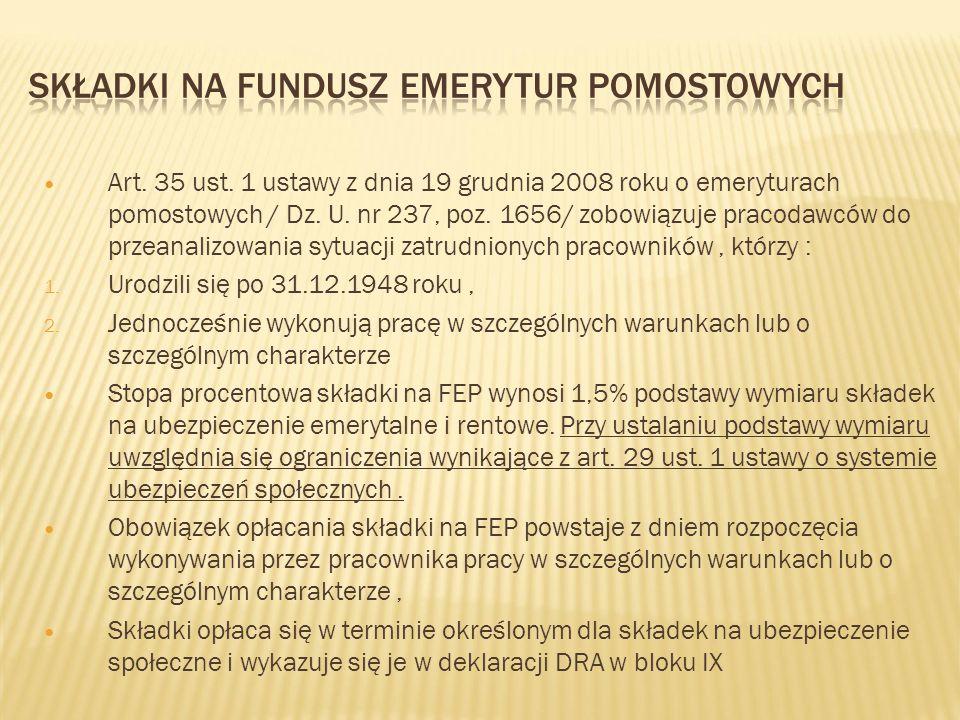 Art. 35 ust. 1 ustawy z dnia 19 grudnia 2008 roku o emeryturach pomostowych / Dz. U. nr 237, poz. 1656/ zobowiązuje pracodawców do przeanalizowania sy