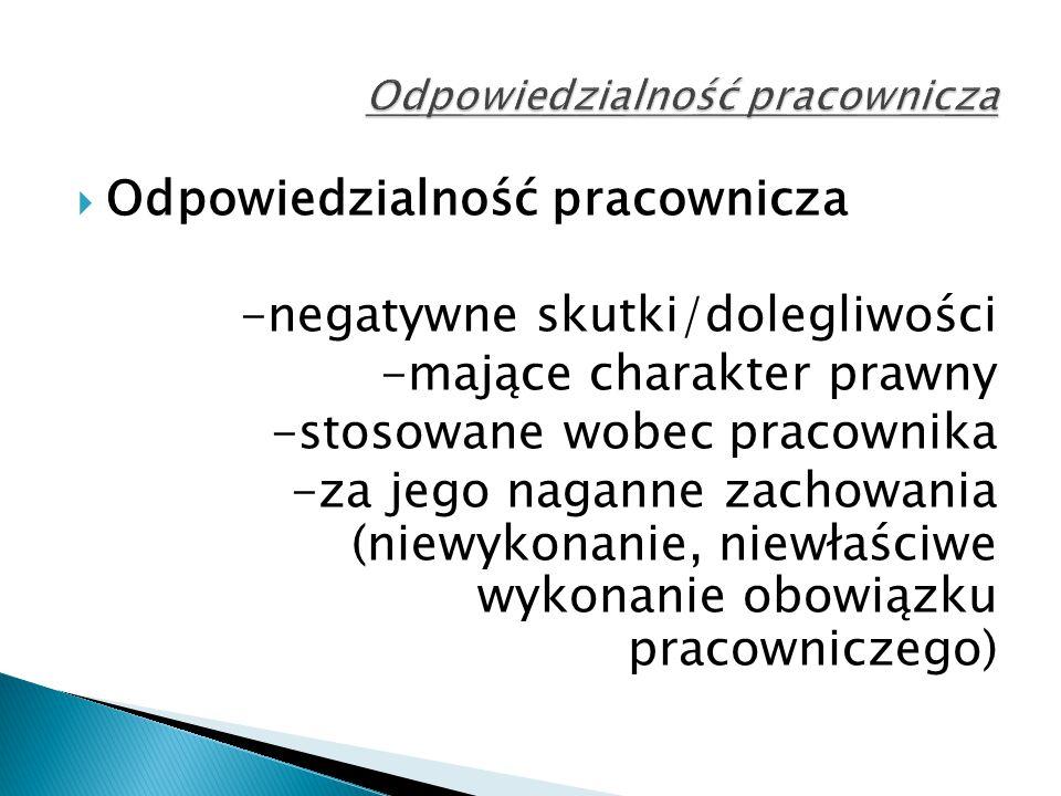 Odpowiedzialność pracownicza ujęcie szerokie  Odp.porządkowa  Odp.materialna  Rozwiązanie st.pr.
