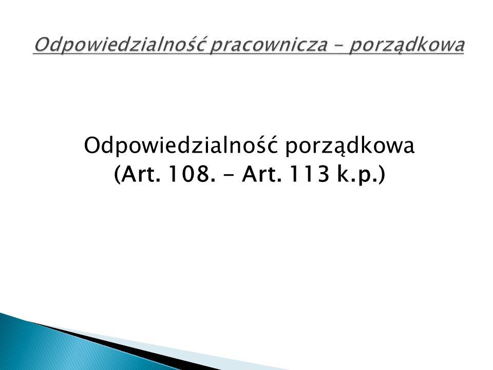 Odpowiedzialność porządkowa (Art. 108. - Art. 113 k.p.)