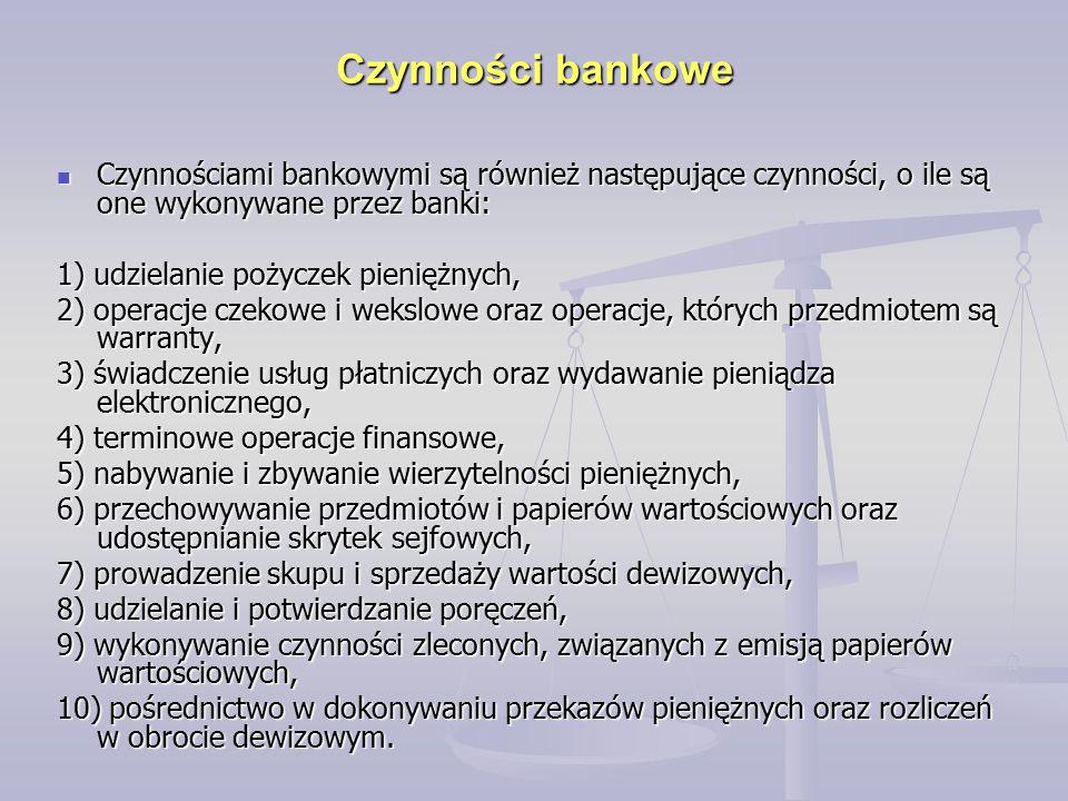 Czynności bankowe Czynnościami bankowymi są również następujące czynności, o ile są one wykonywane przez banki: Czynnościami bankowymi są również nast