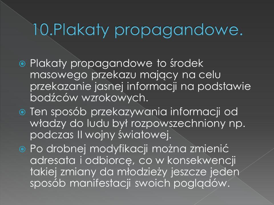  Plakaty propagandowe to środek masowego przekazu mający na celu przekazanie jasnej informacji na podstawie bodźców wzrokowych.