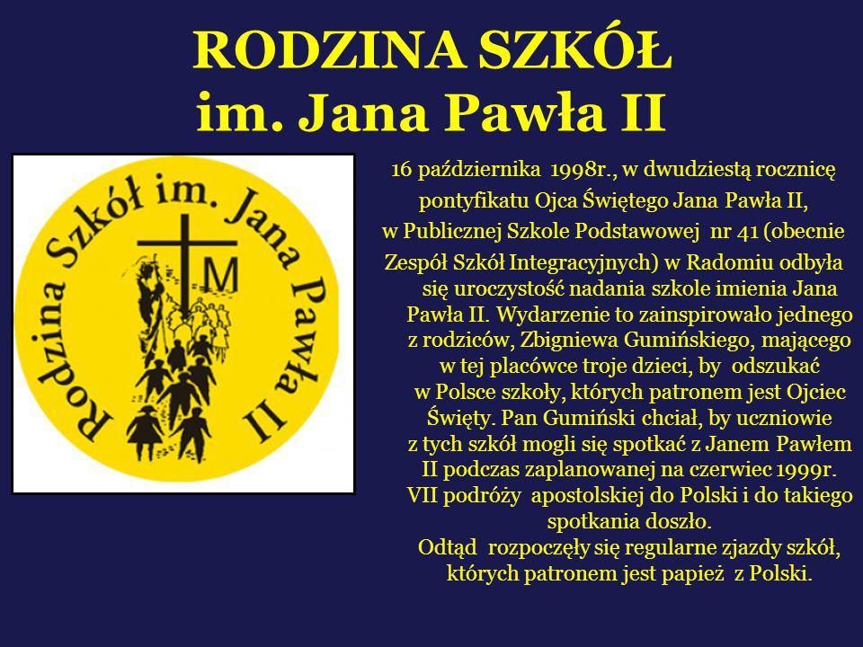 RODZINA SZKÓŁ im. Jana Pawła II 16 października 1998r., w dwudziestą rocznicę pontyfikatu Ojca Świętego Jana Pawła II, w Publicznej Szkole Podstawowej
