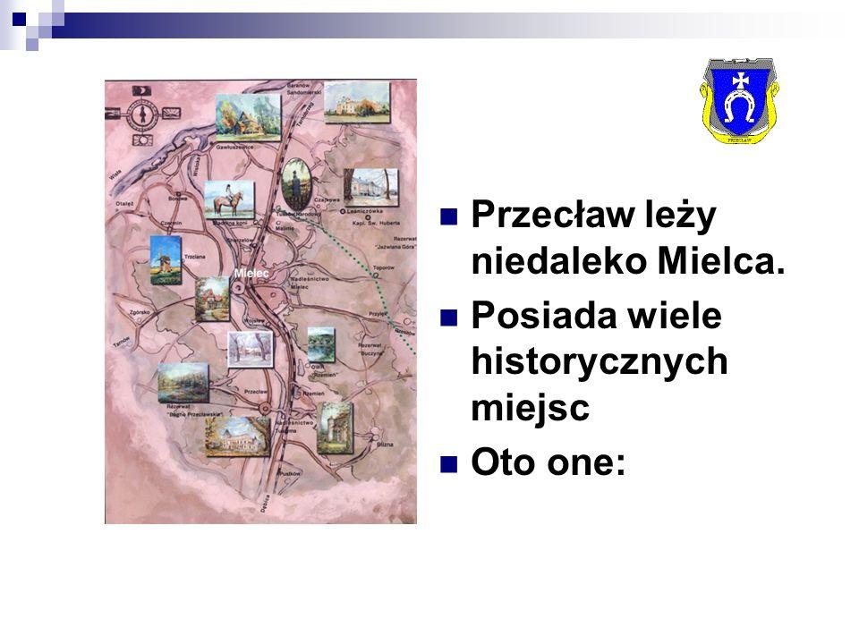 Przecław leży niedaleko Mielca. Posiada wiele historycznych miejsc Oto one: