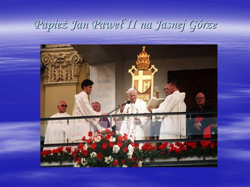 Papież Jan Paweł II na Jasnej Górze