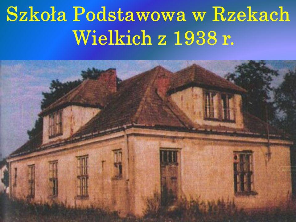 Szkoła Podstawowa w Rzekach Wielkich z 1938 r.