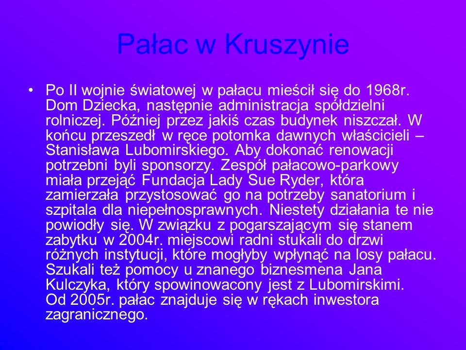 Pałac w Kruszynie Po II wojnie światowej w pałacu mieścił się do 1968r. Dom Dziecka, następnie administracja spółdzielni rolniczej. Później przez jaki